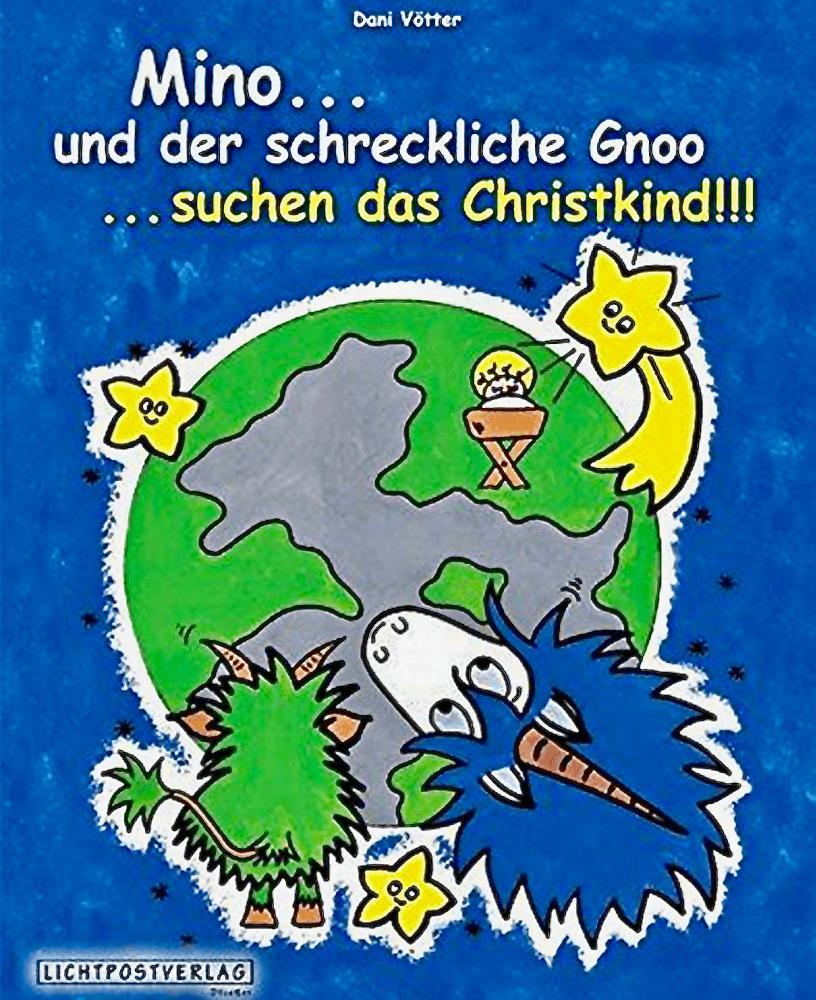 Mino … und der schreckliche Gnoo … suchen das Christkind!